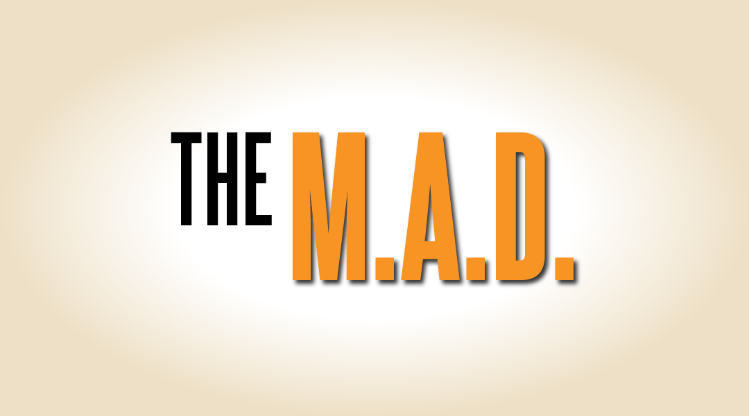 The M.A.D.